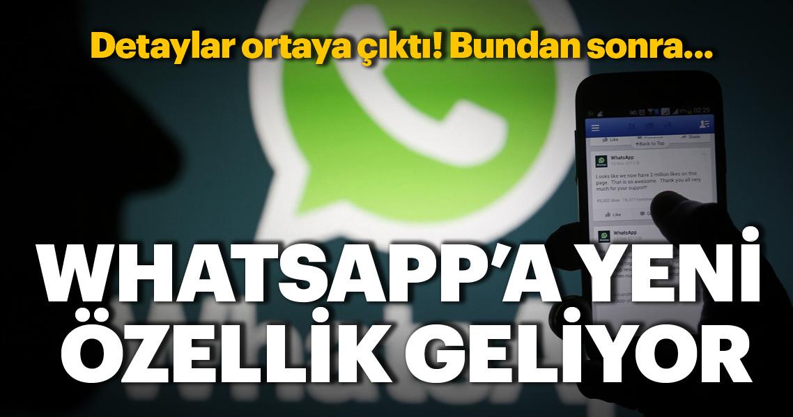 İşte WhatsApp'ın yeni bomba özelliği