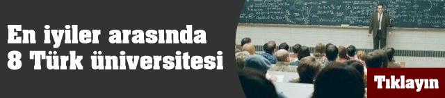 En iyiler arasında 8 Türk üniversitesi