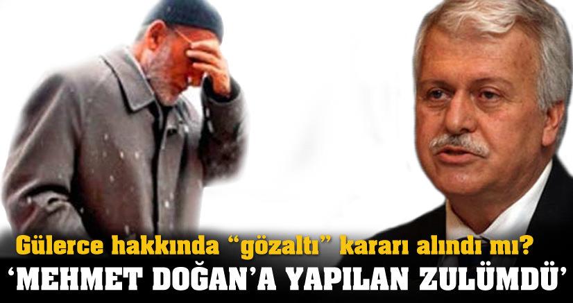 Gülerce: Mehmet Doğan'a yapılan zulümdü