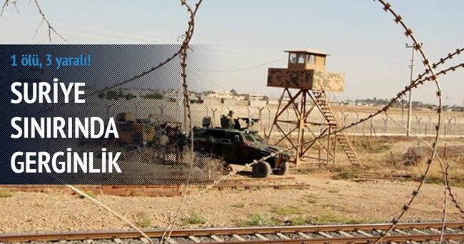 Suriye sınırında gerginlik: 1 ölü, 3 yaralı!