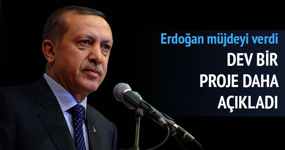 Erdoğan bir dev projeyi daha açıkladı