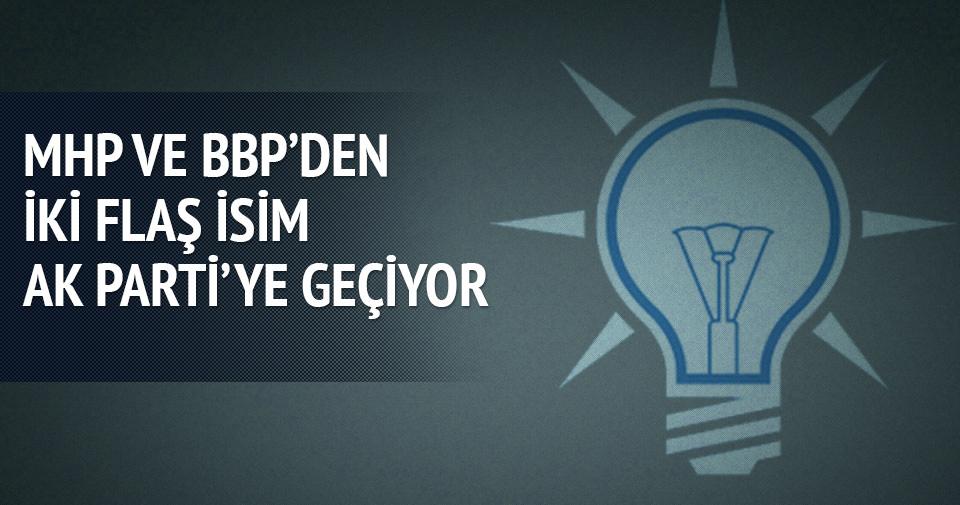 MHP ve BBP'den iki önemli isim AK Parti'ye geçiyor