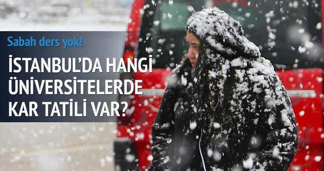 İstanbul'da hangi üniversitelerde kar tatili var?