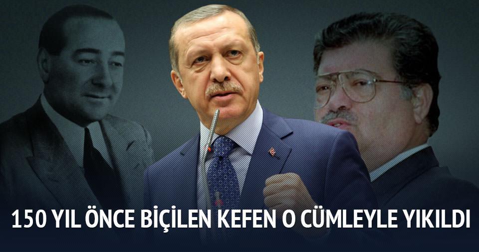 '150 yıl önce biçilen kefen Erdoğan'ın sözüyle yıkıldı'