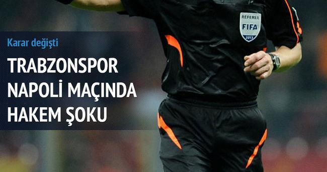 Trabzonspor - Napoli maçında hakem şoku!
