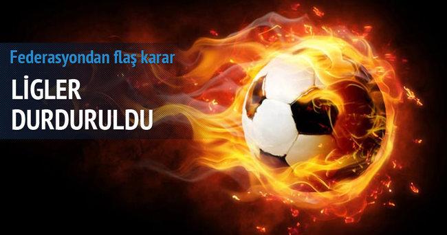 Futbol Federasyonu ligleri durdurdu!
