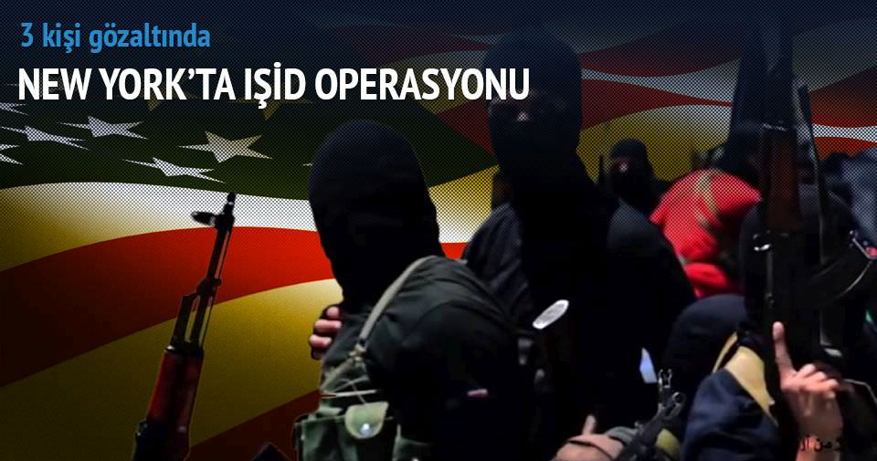 New York'ta IŞİD operasyonu! 3 gözaltı