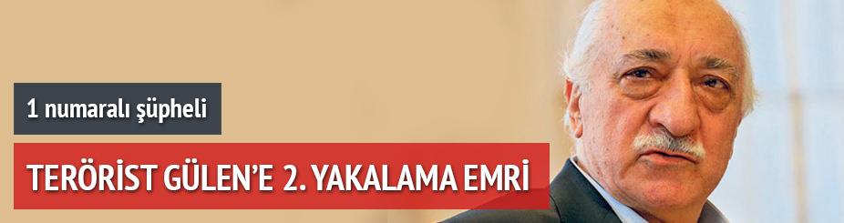 Terörist Gülen'e 2. yakalama emri