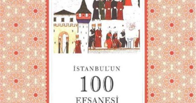 İstanbul'un 100 efsanesi kitap oldu