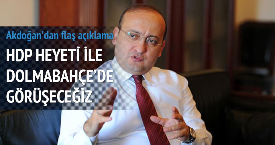 Yalçın Akdoğan HDP heyetiyle bir araya gelecek