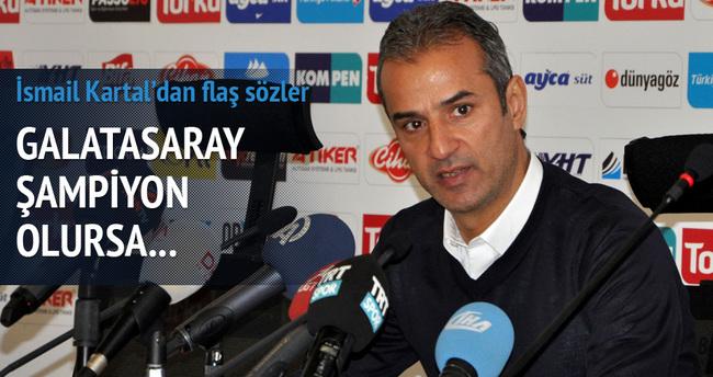 Kartal: Galatasaray şampiyon olursa...