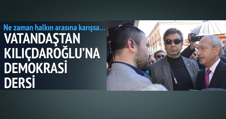 Genç vatandaştan Kılıçdaroğlu'na demokrasi dersi
