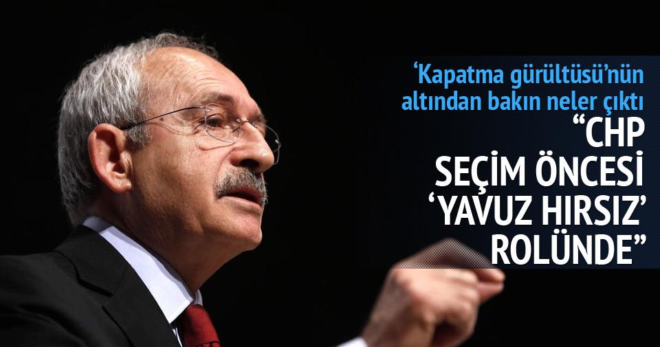 CHP seçim öncesi 'yavuz hırsız' rolünde