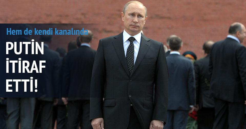 Putin'den Kırım itirafı