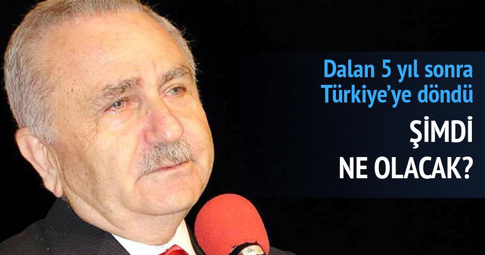 Bedrettin Dalan Türkiye'de!