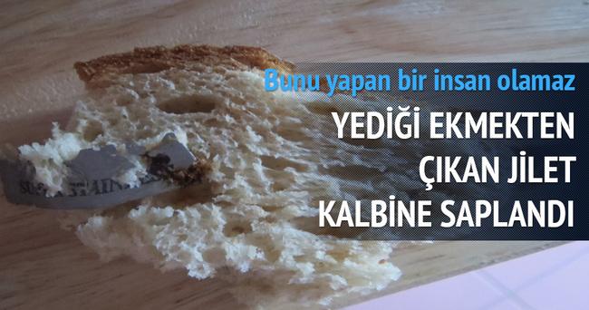 Ekmekten çıkan jilet yemek borusunu keserek kalbine saplandı