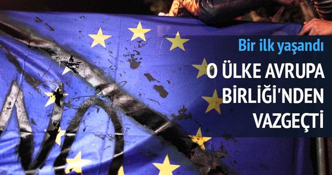 Avrupa Birliği'nden vazgeçti