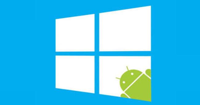 Android telefonlar Windows 10'a dönüşecek