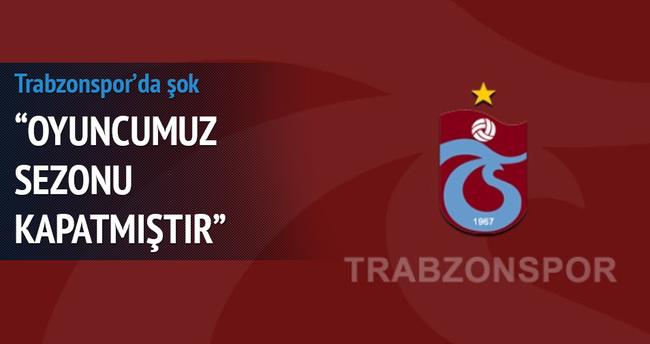 Trabzonspor'da şok! Sezonu kapattı