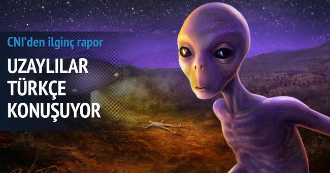 Uzaylılar Türkçe konuşuyor iddiası!