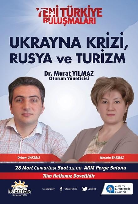 Yeni Türkiye Buluşmaları'nda Ukrayna Krizi, Rusya Ve Turizm Konuşulacak