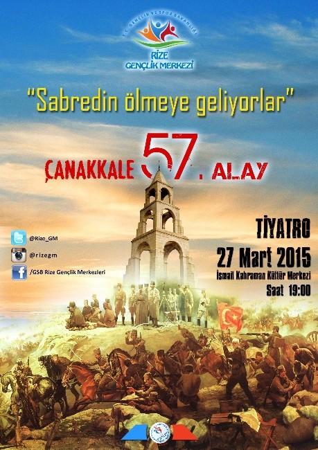 """Rize'de """"Çanakkale 57. Alay """" Sabredin Ölmeye Geliyor, Adlı Oyun Sahne Alacak"""