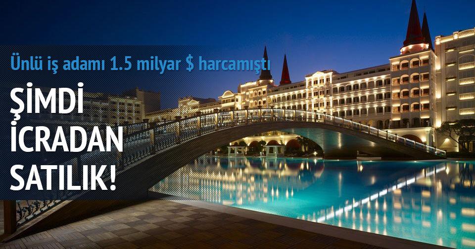 Antalyanın En Pahalı Oteli Icradan Satışta Ekonomi Haberleri
