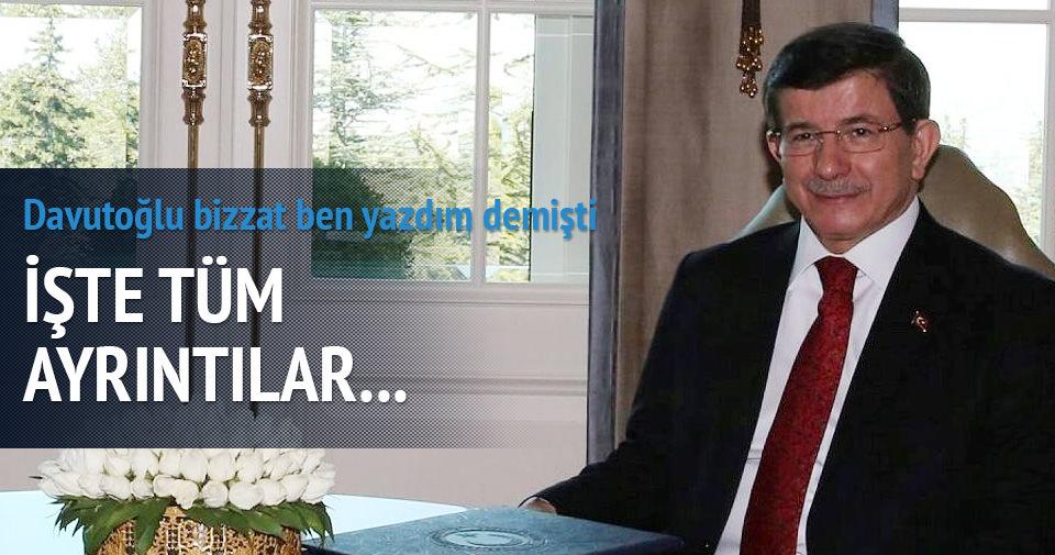 Başbakan Davutoğlu ''Ben yazdım'' demişti! İşte ayrıntıları