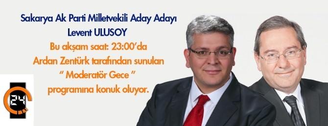 Levent Ulusoy Kanal 24'e Konuk Oluyor