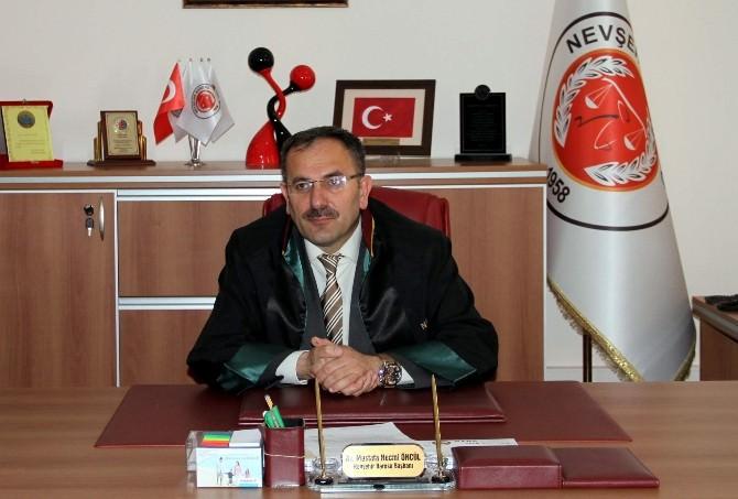 Nevşehir Baro Başkanı Öncül: