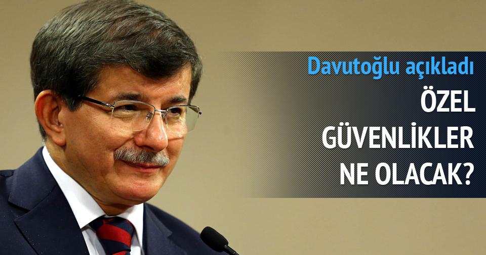Davutoğlu'ndan özel güvenlik açıklaması