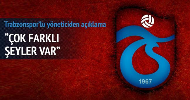 Trabzon'dan açıklama; Çok başka şeyler var