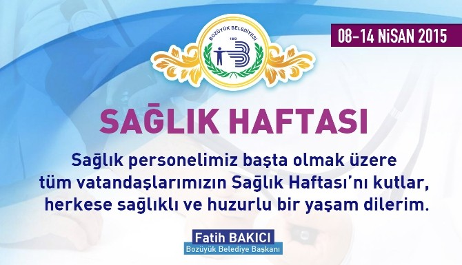 Belediye Başkanı Fatih Bakıcı Sağlık Haftasını Kutladı