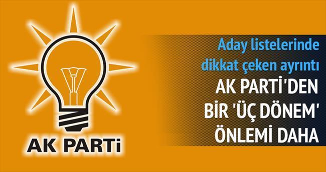 AK Parti listesinde 'üç dönem' önlemi