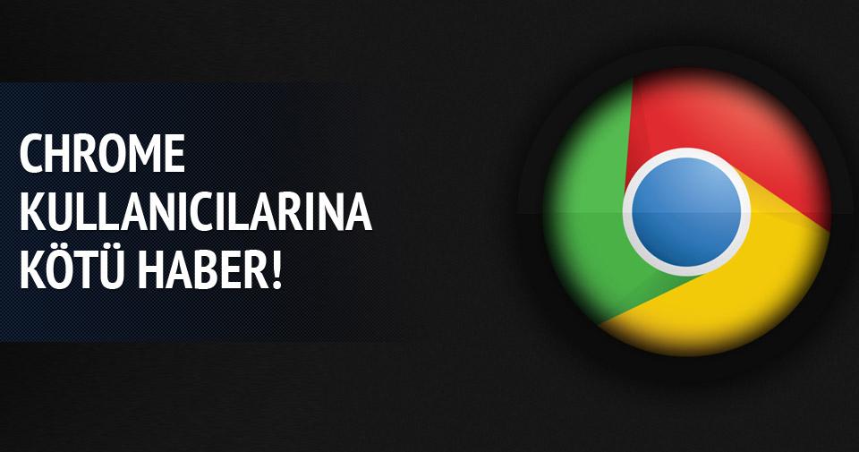 Chrome kullananlara kötü haber!