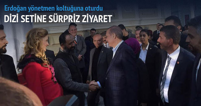 Erdoğan 'Filinta' adlı dizi setini ziyaret etti