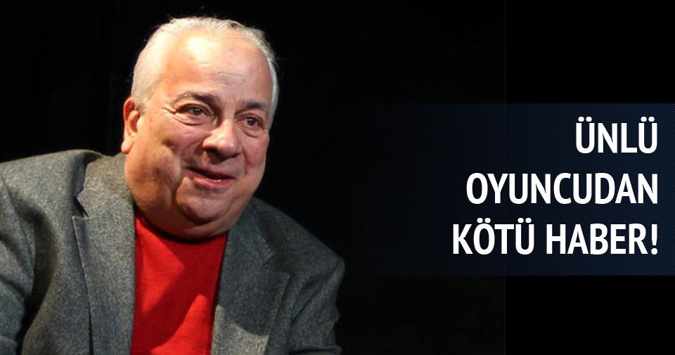 Ünlü oyuncu Zeki Alasya'dan kötü haber