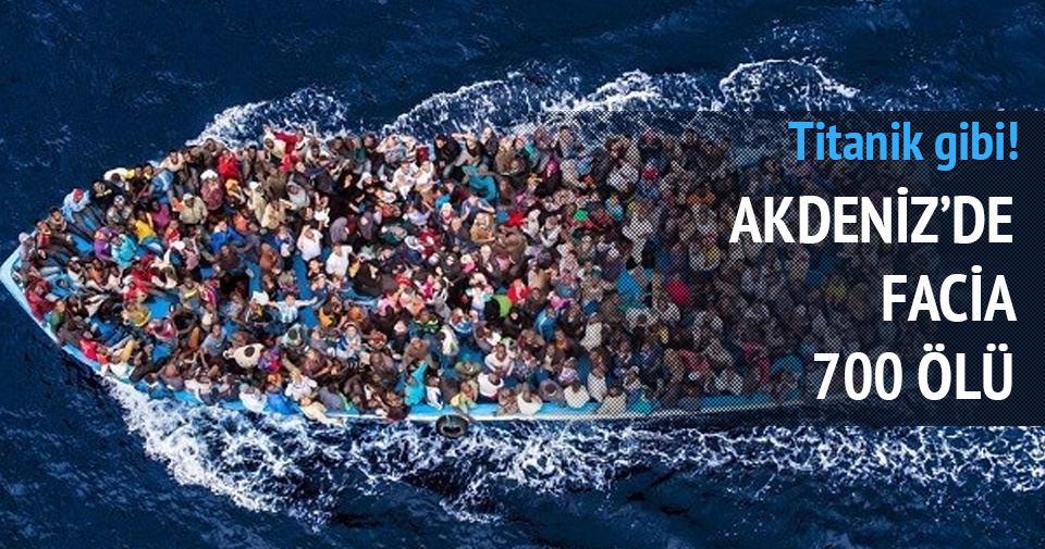 Akdeniz'de büyük facia: 700 ölü