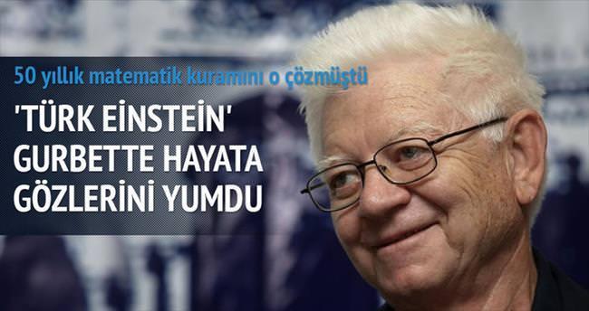 'Türk Einstein' gurbette öldü