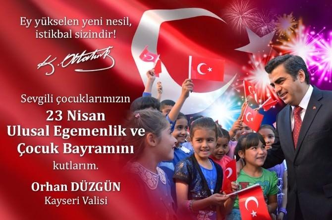 Vali Orhan Düzgün'ün 23 Nisan Ulusal Egemenlik Ve Çocuk Bayramı Mesajı