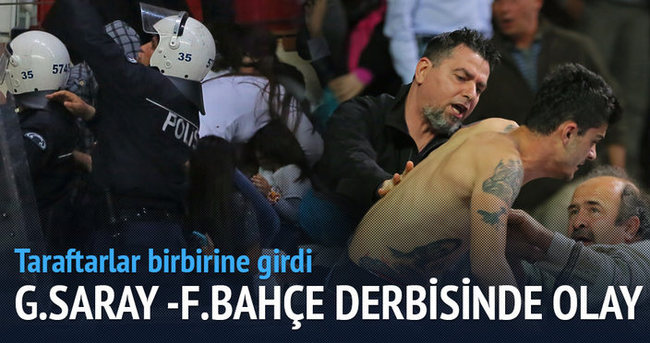 Galatasaray - Fenerbahçe derbisinde olaylar çıktı!