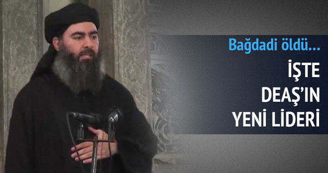 Bağdadi öldü işte DEAŞ'ın yeni lideri