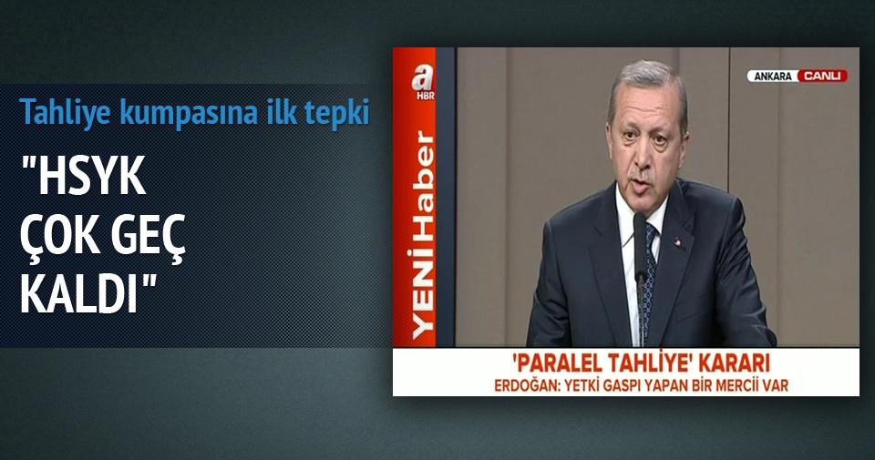 Erdoğan: HSYK geç kaldı