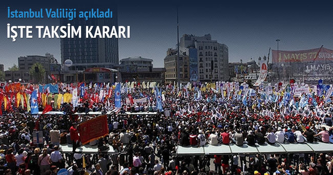 Valilik açıkladı: 1 Mayıs'ta Taksim'e izin yok!