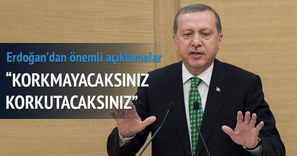 Erdoğan: Terörden korkmayacaksınız, korkutacaksınız