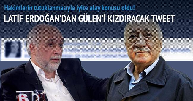 Latif Erdoğan'dan Gülen'i kızdıracak tweet