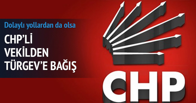 CHP'li vekilden TÜRGEV'e bağış