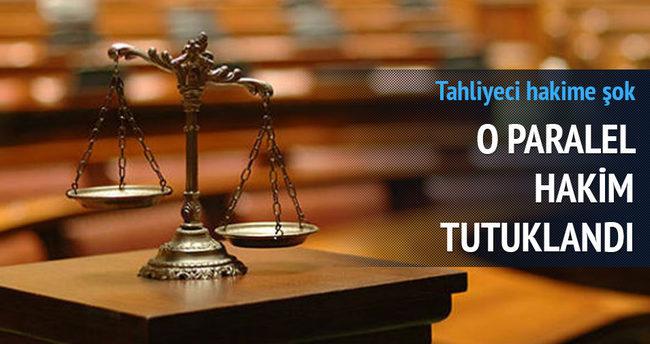 Paralel Hakim tutuklandı