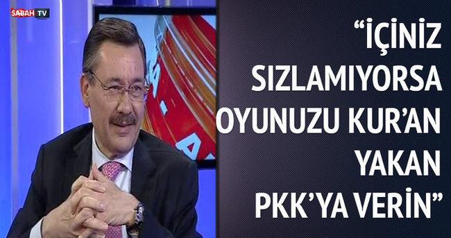 Gökçek: İçiniz sızlamıyorsa oyunuzu Kur'an yakan PKK'ya verin!