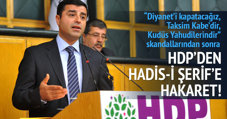 HDP Hadis-i Şerif'e hakaret etti